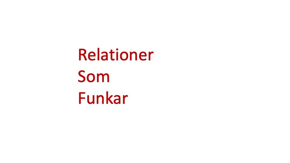 Relationer som funkar